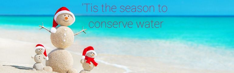 'Tis the season to conserve water