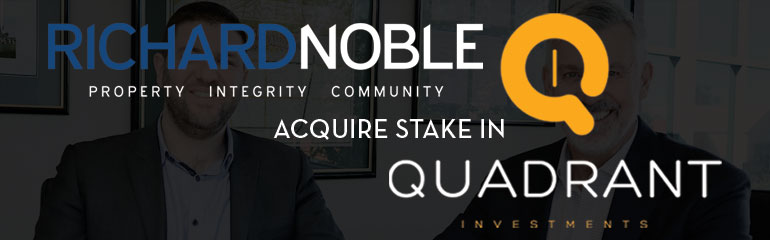 Richard Noble & Company Acquire Stake in Quadrant Investments